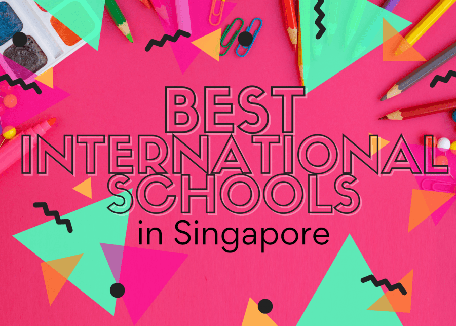 An A-Z of the best international schools in Singapore: browse by price, curriculum, location, and why we love them!